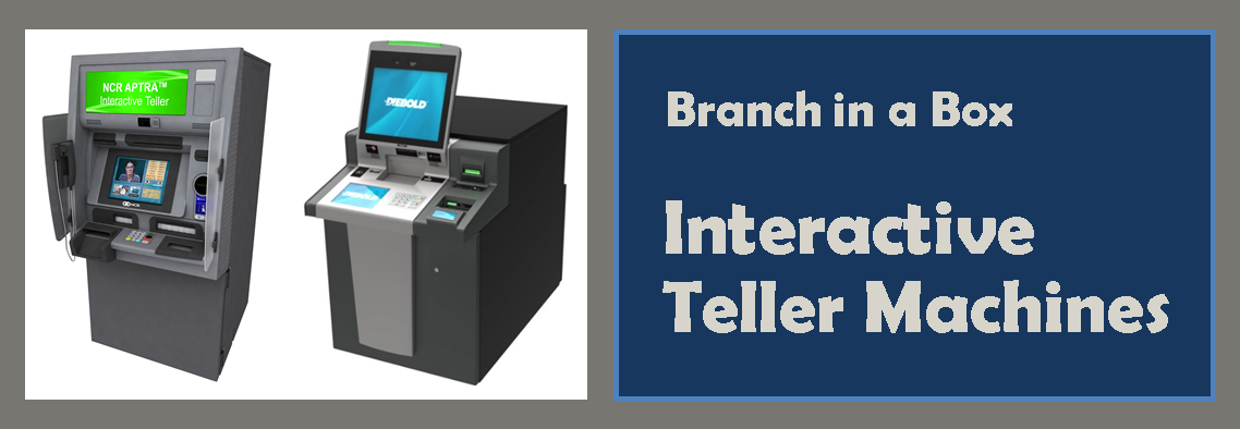 Branch in a Box - Interactive Teller Machines
