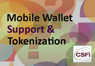 Mobile Wallet Support and Tokenization