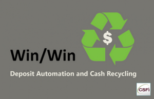 Win/Win: Deposit Automation and Cash Recycling