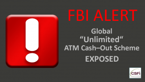 "FBI Alert: Global ""Unlimited"" ATM Cash-Out Scheme Exposed"